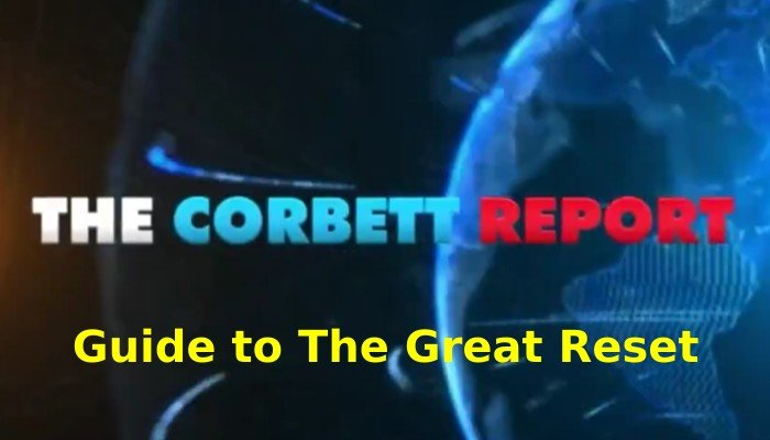 Corbett Report: Guide to The Great Reset